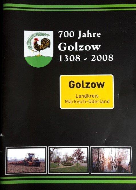 700 Jahre Golzow 1308 - 2008 Golzower Geschichte und Geschichten