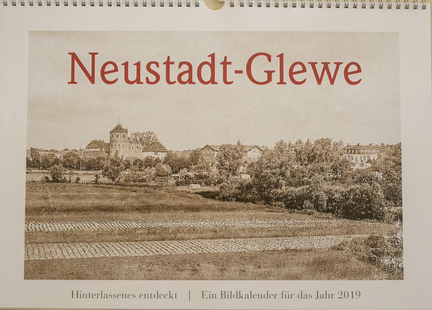 Neustadt-Glewe - Hinterlassenes entdeckt - Ein Bildkalender für das Jahr 2019