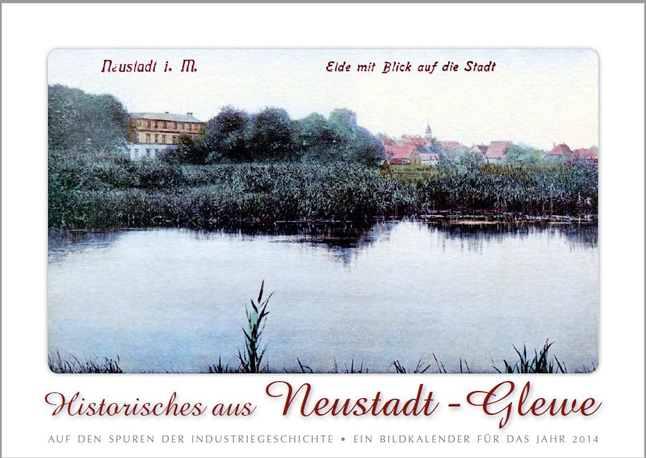 Historisches aus NEUSTADT-GLEWE - Auf den Spuren der Industriegeschichte - Ein Bildkalender für das Jahr 2014