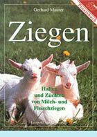 Ziegen: Halten und Züchten von Milch- und Fleischziegen