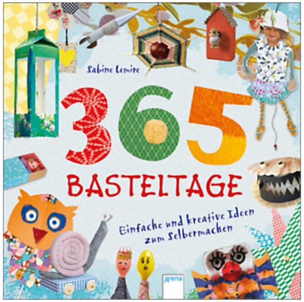 365 Basteltage: Das ultimative Bastelbuch