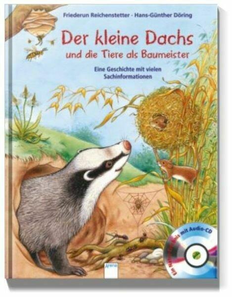 Kinder-Sachbuch: Der kleine Dachs und die Tiere als Baumeister von Friederun Reichenstetter