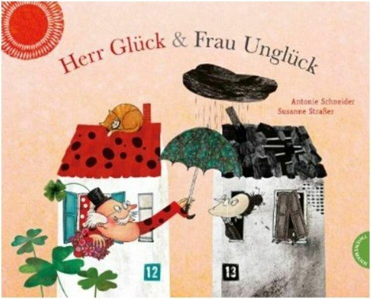 Das besondere Buch: Herr Glück und Frau Unglück von Antonie Schneider