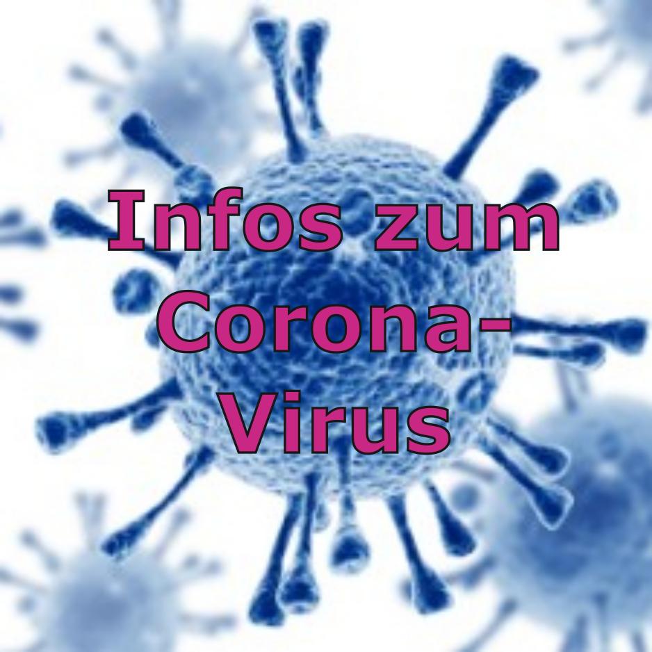 Infoformationen zum Corona-Virus