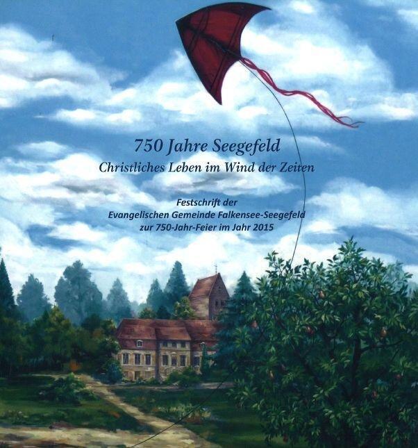 Eine 220-seitige Festschrift der Evangelischen Gemeinde Falkensee-Seegefeld unter dem Titel '750 Jahre Seegefeld – Christliches Leben im Wind der Zeiten' erinnert an die Geschichte von Seegefeld. Unser Bild zeigt den Buchtitel.