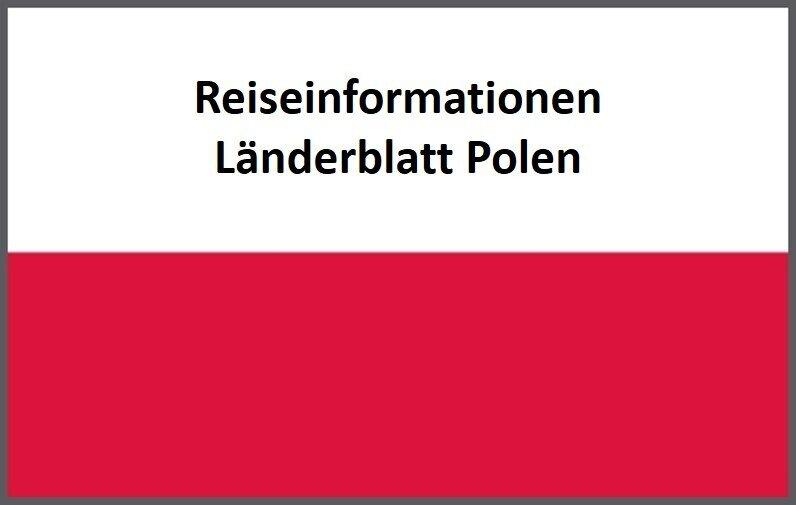 Das Länderblatt Polen mit Einreise- und Zollbestimmungen sowie Reisewarnungen