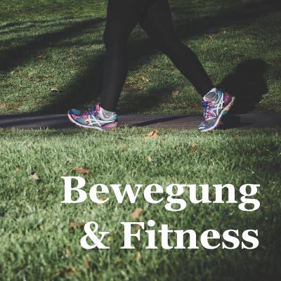 Bewegung und Fitness