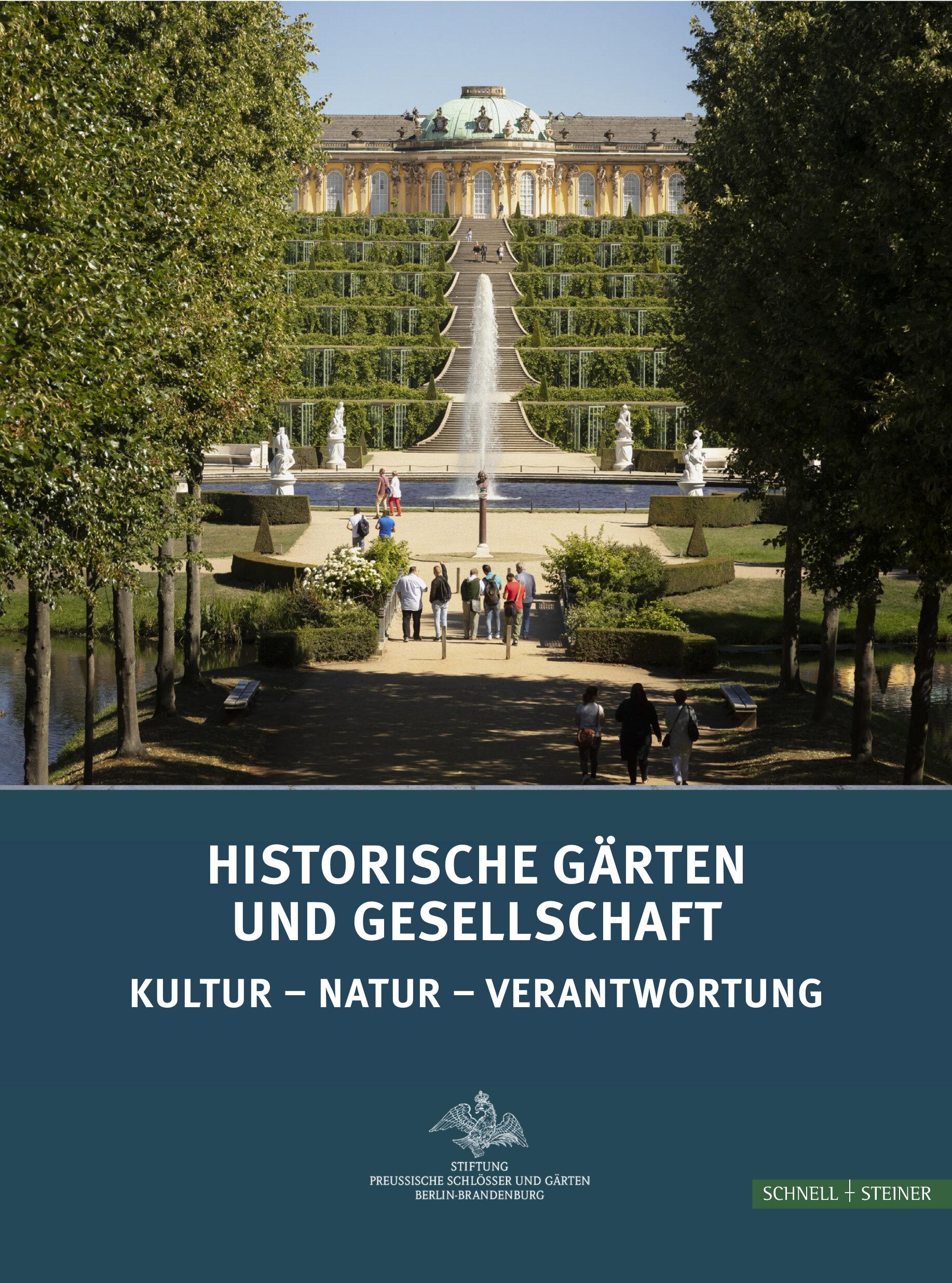 Historische Gärten und Gesellschaft. Kultur – Natur – Verantwortung