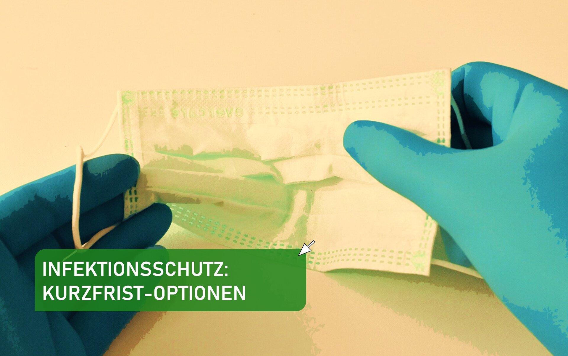 Infektionsschutz: Kurzfrist-Optionen