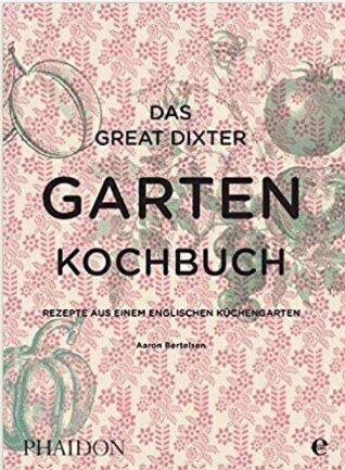 Das Great Dixter Gartenkochbuch